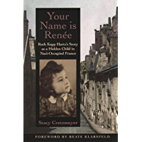 Your Name Is Renée: Ruth Kapp Hartz's Story as a Hidden Child in Nazi-Occupied France