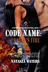 Code Name: Kayla's Fire (A Warrior's Challenge series Book 2) Kindle Edition