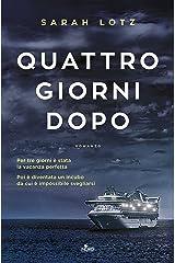Quattro giorni dopo (Italian Edition)