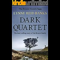 Dark Quartet: The story of the Brontë family (The Brontë Sisters Saga Book 1)