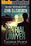 The Trial Lawyer: A Legal Thriller (Thaddeus Murfee Legal Thriller Series Book 9)