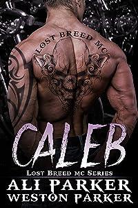 Caleb: A Gritty Bad Boy MC Romance (The Lost Breed MC Book 6)