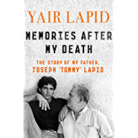 """Memories After My Death: The Story of My Father, Joseph """"Tommy"""" Lapid"""