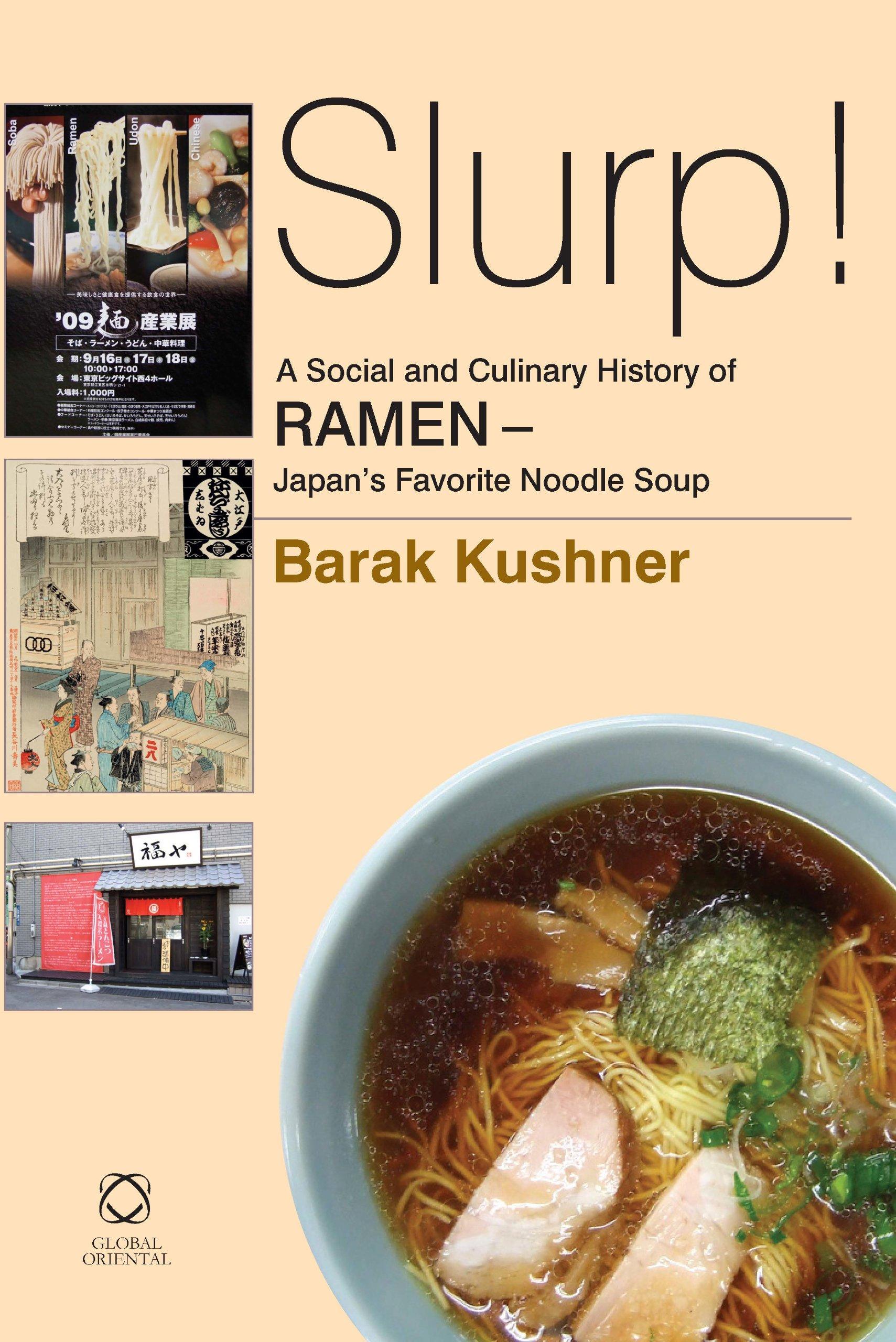 Read Online Slurp! a Social and Culinary History of Ramen - Japan's Favorite Noodle Soup pdf epub