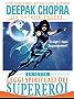 Le Sette Leggi Spirituali dei Supereroi: Scopri i Tuoi Superpoteri