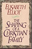 The Shaping of a Christian Family