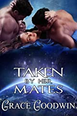 Taken by Her Mates (Interstellar Brides Book 4) Kindle Edition