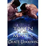 Taken by Her Mates (Interstellar Brides Book 4)