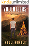 Volunteers (The Repatriate Protocol Book 3)