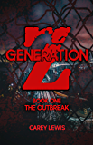 Generation Z: Book One: The Outbreak