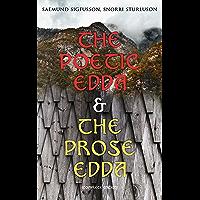 The Poetic Edda & The Prose Edda (Complete Edition): The Elder Saemundar Edda: Baldr's Dreams, Loki's Altercation + The Younger Snorri's Edda: Of Odin, ... Gylfi's Journey To Asgard (English Edition)