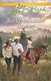 Rocky Mountain Cowboy: A Wholesome Western Romance (Love Inspired)