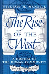 The Rise of the West: A History of the Human Community Kindle Edition