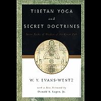 Tibetan Yoga and Secret Doctrines: Or Seven Books of Wisdom of the Great Path, According to the Late L=ama Kazi Dawa-Samdup's English Rendering