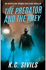 The Predator and The Prey: An Inspector Thomas Sullivan Thriller (The Chronicles of Inspector Thomas Sullivan Book 1) Kindle Edition
