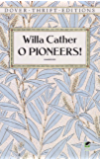 O Pioneers! (Great Plains Trilogy)