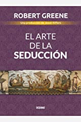 El arte de la seducción (Biblioteca Robert Greene) (Spanish Edition) Kindle Edition