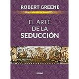 El arte de la seducción (Biblioteca Robert Greene) (Spanish Edition)