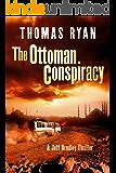 The Ottoman Conspiracy (A Jeff Bradley Thriller)
