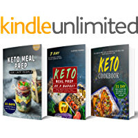 Keto Meal Prep: 3 Manuscripts - Keto Meal Prep For Lazy People, Keto Meal Prep On a Budget and Keto Cookbook (Over 165 Ketogenic Recipes, Includes a 21-Day Meal Plan and 7 Day Meal Plan Under $50)
