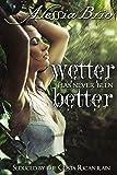 Wetter Has Never Been Better (Pura Vida! Book 1)