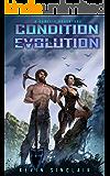Condition Evolution : A LitRPG / Game-lit Adventure