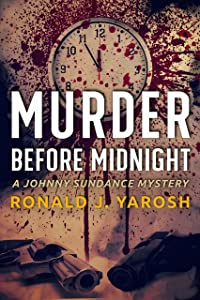 MURDER BEFORE MIDNIGHT: A JOHNNY SUNDANCE FLORIDA MYSTERY (Johnny Sundance Florida Mysteries Book 4)