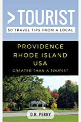 Greater Than a Tourist- Providence Rhode Island USA: 50 Travel Tips from a Local Kindle Edition