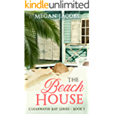 The Beach House (Clearwater Bay Series Book 3)