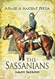 The Armies of Ancient Persia: The Sassanians