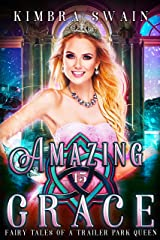 Amazing Grace (Fairy Tales of a Trailer Park Queen Book 15) Kindle Edition