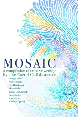 Mosaic: a Compilation of Creative Writing Kindle Edition