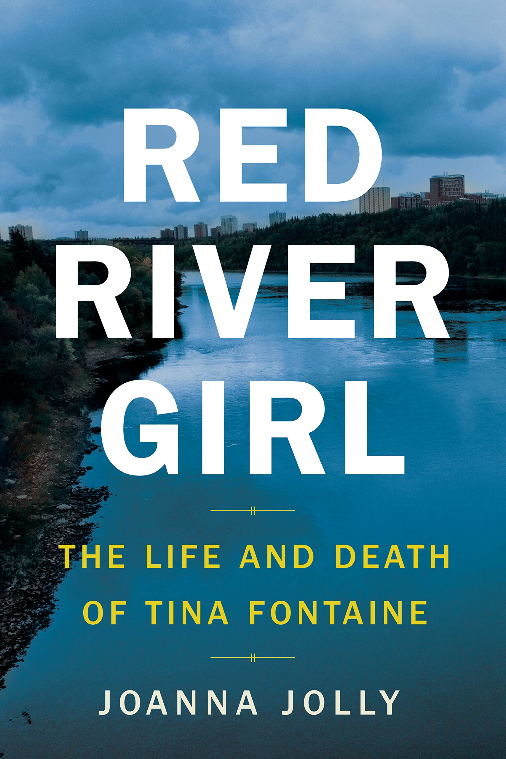 Red River Girl: The Life and Death of Tina Fontaine by Viking