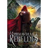 La primavera de los rebeldes: 2 (La caída de los reinos)