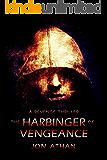 The Harbinger of Vengeance: A Revenge Thriller