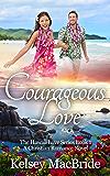 Courageous Love: A Christian Romance Novel (The Hawaii Love Series Book 1)