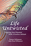 Life Untwisted: Targeting Your Potential With A Fearless Attitude
