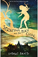 Serafina and the Black Cloak (The Serafina Series Book 1) Kindle Edition