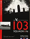 103 Squadron: Volume 2 (RAF Bomber Command Squadron Profiles)