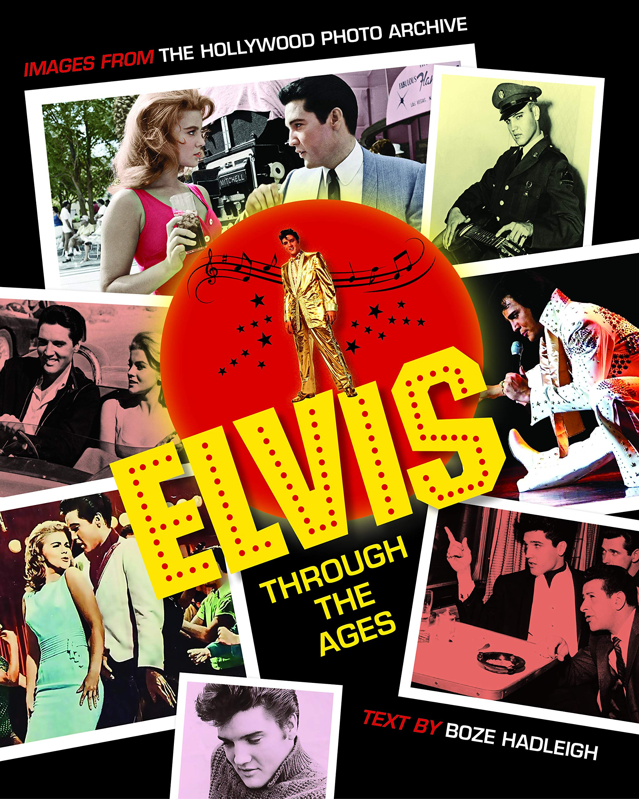 Elvis Through the Ages: Images from the Hollywood Photo ...