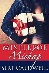 Mistletoe Mishap Kindle Edition