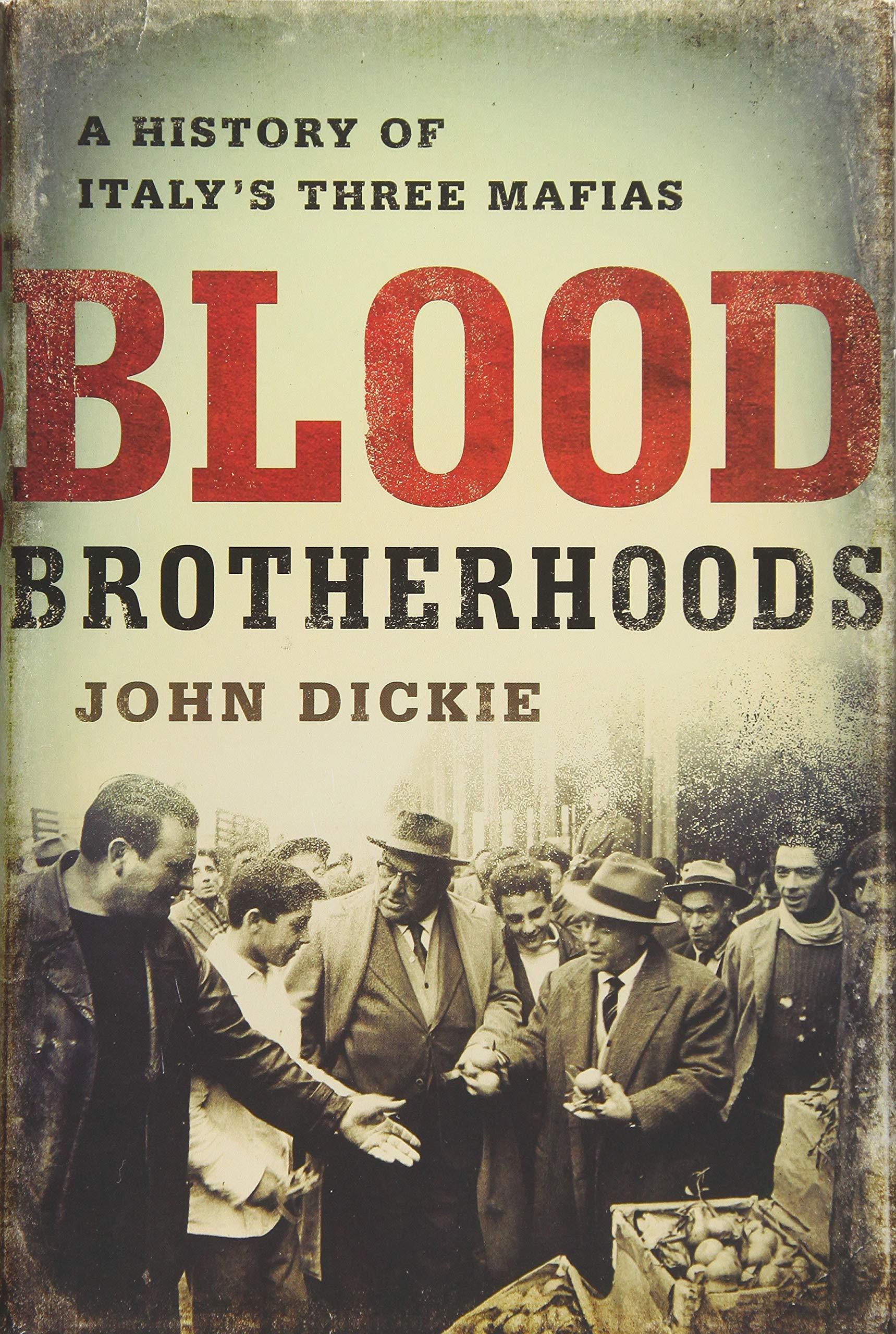 Blood Brotherhoods: The Rise of the Italian Mafias