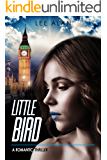 Little Bird: A Romantic Thriller (Anna Series Book 2)