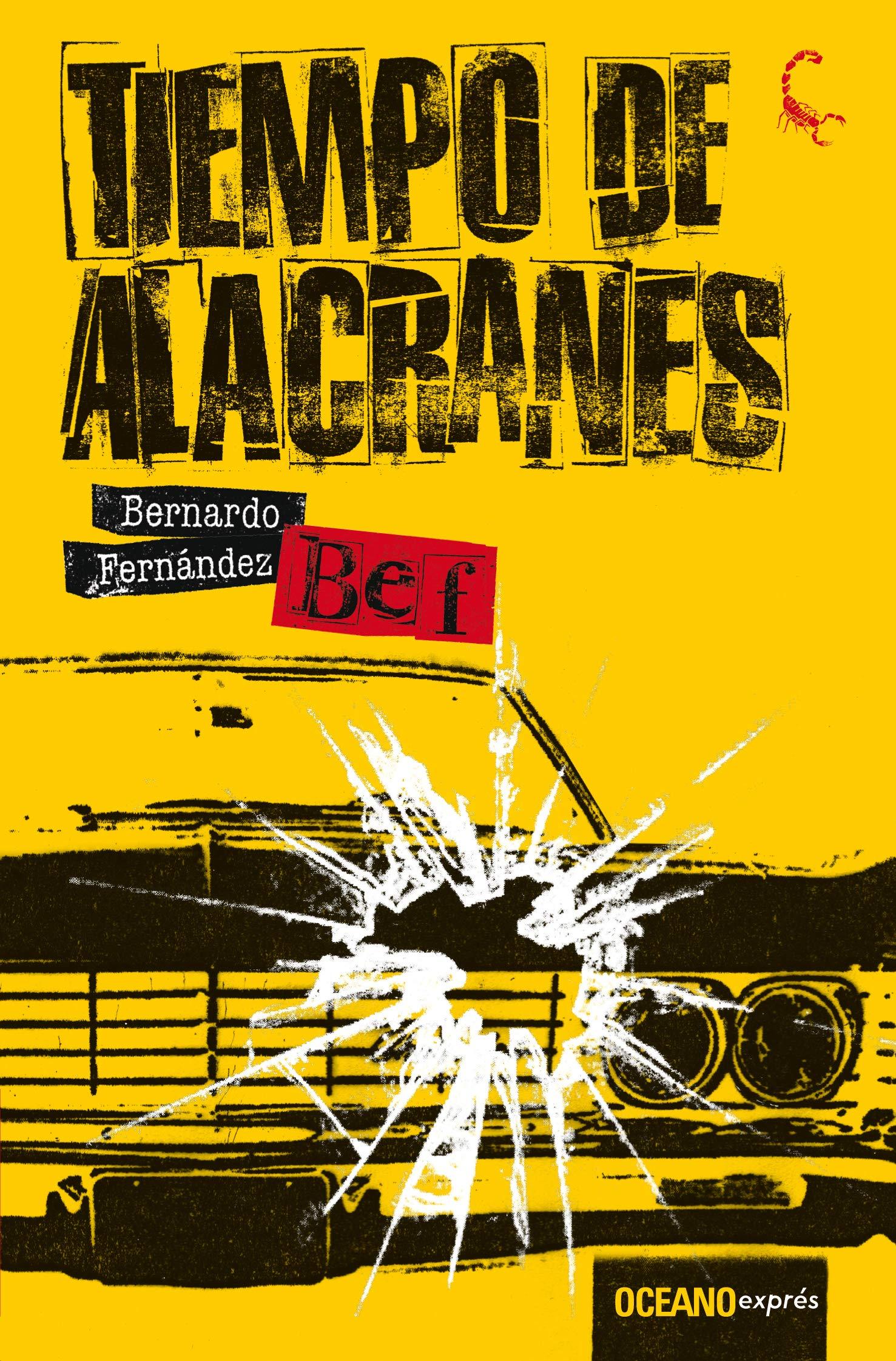 Tiempo de alacranes (Spanish Edition): Bernardo Fernández ...