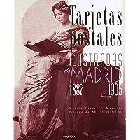Las tarjetas postales ilustradas de Madrid. 1887-1905 (Libros