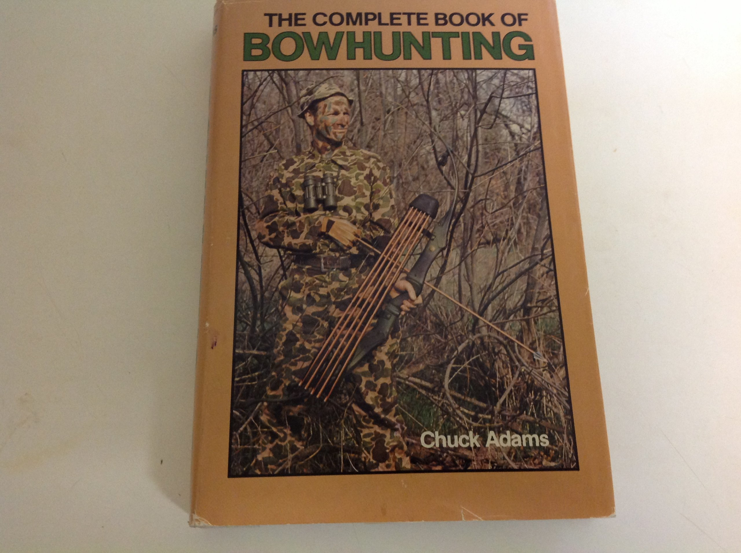 The Complete Book of Bowhunting, Adams, Chuck