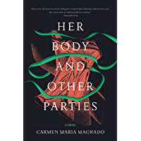 Her Body and Other Parties: Stories (English Edition)