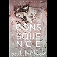 Consequence: A Dark High School Romance (Holly Oak Academy Book 1) (English Edition)