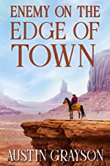 Enemy on the Edge of Town: A Historical Western Adventure Book Kindle Edition