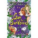 Gun in the Gardenias (Lovely Lethal Gardens Book 7)